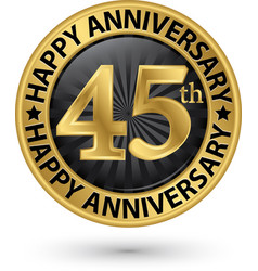 happy 45th years anniversary gold label vector image