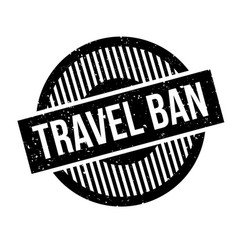 travel ban rubber stamp vector image