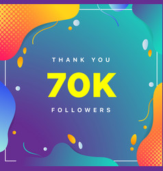 70k or 70000 followers thank you colorful vector