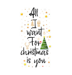 All i want for christmas is you holiday banner vector