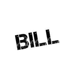 Bill rubber stamp vector