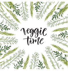 veggie time lettering wildflowers frame with hand vector image