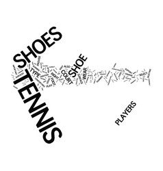 Tennis shoes a buyer s guide text background word vector