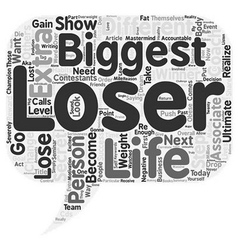 The Biggest Loser text background wordcloud vector