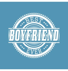 Best Boyfriend Ever T-shirt Typography vector