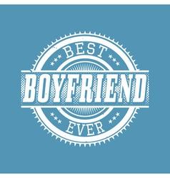 Best Boyfriend Ever T-shirt Typography vector image