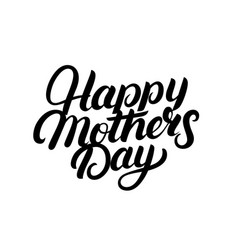 happy mothers day hand written lettering vector image