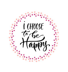 Choose Happy Quotes Vector Images Over 100