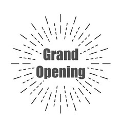 grand opening with burst lines flat design vector image
