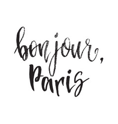 Inspirational quote bonjour paris hand lettering vector