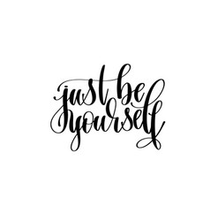 just be yourself hand written lettering vector image