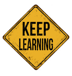 keep learning vintage rusty metal sign vector image