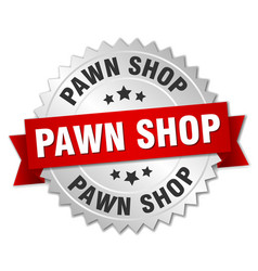 Pawn shop round isolated silver badge vector