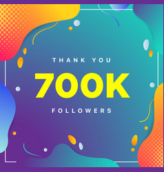 700k or 700000 followers thank you colorful vector