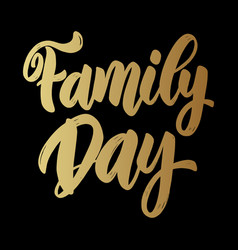 Family day text lettering phrase for greeting vector
