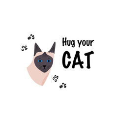 greeting card with text hug your cat portrait vector image