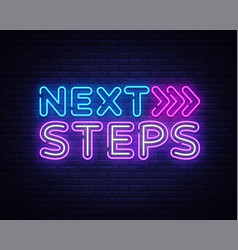 next steps neon sign next steps design vector image