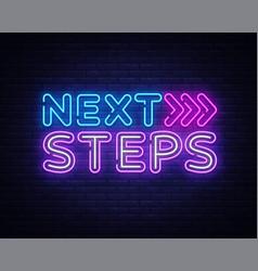 Next steps neon sign steps design vector