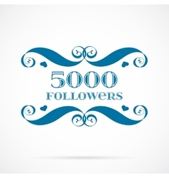5000 followers badge over white vector image