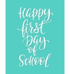 Happy first day school typography quote vector