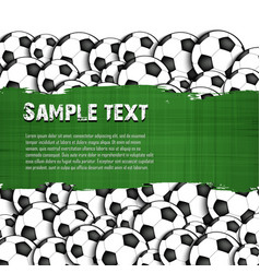 grunge banner on the background of soccer balls vector image vector image