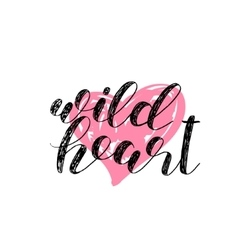 Wild heart brush lettering vector