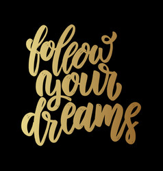 follow your dreams lettering motivation phrase vector image