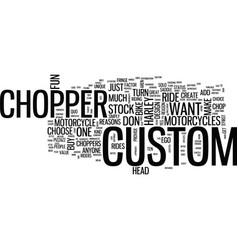 ten reasons you should own a custom chopper text vector image