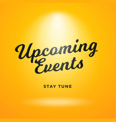 Upcoming events poster background design yellow vector