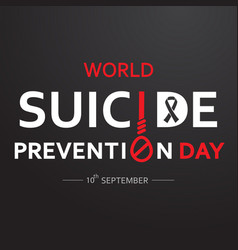World suicide prevention day concept with dark vector