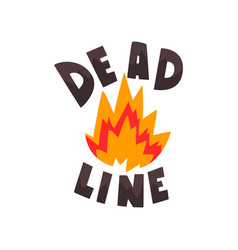 Deadline in fire flames punctuality time vector