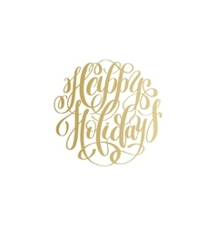 Happy holidays gold handwritten lettering text vector