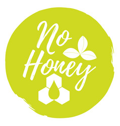 No honey label healthy and organic food font with vector