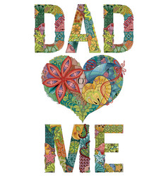 words dad love me decorative zentangle vector image