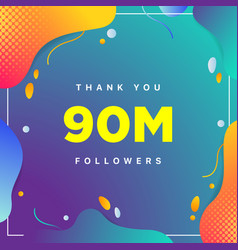 90m or 90000000 followers thank you colorful vector