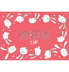 Happy Birthday my bunny greeting card vector image