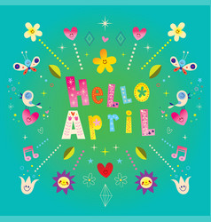 Hello april greeting card vector