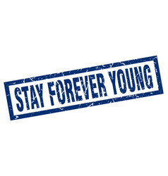 Square grunge blue stay forever young stamp vector