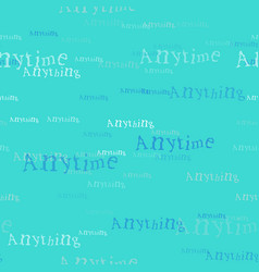 Anytime anything pattern vector