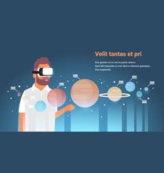 Man wear digital glasses planets of solar system vector