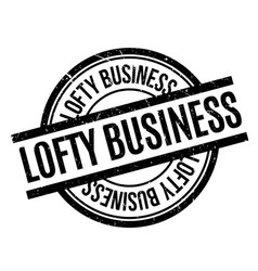 lofty business rubber stamp vector image vector image