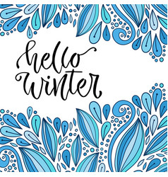 Hand drawn lettering hello winter holiday modern vector