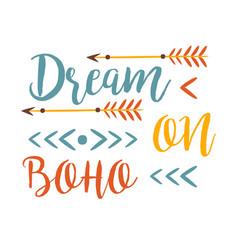 dream on slogan ethnic boho style element hipster vector image
