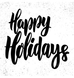happy holidays lettering phrase on grunge vector image