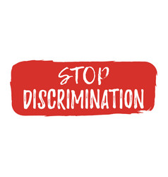 Stop discrimination label font with brush equal vector