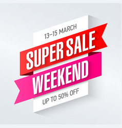 super sale weekend special offer poster banner vector image vector image
