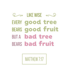 bible quote from matthew good tree bears a good vector image
