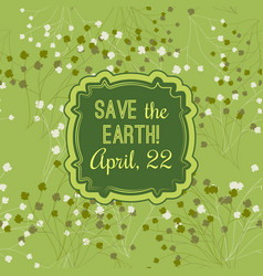 save the earth banner the earth day poster vector image