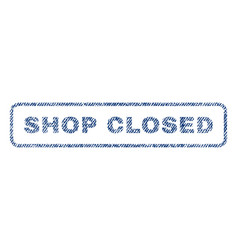 Shop closed textile stamp vector