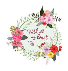 With all my heart Stylish floral card in bright vector image